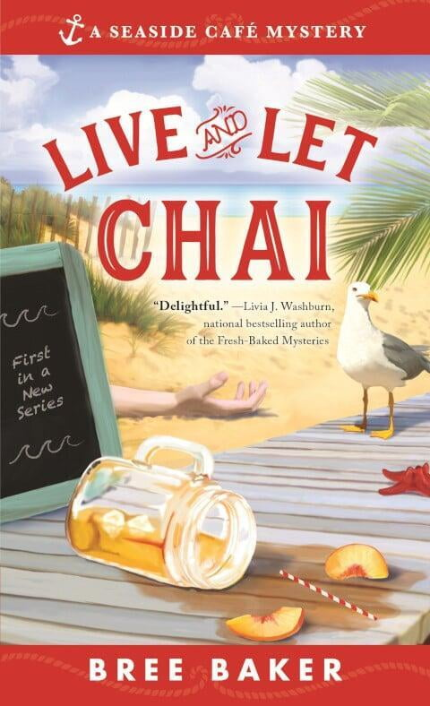 Live and Let Chai by Bree Baker aka Julie Anne Lindsey